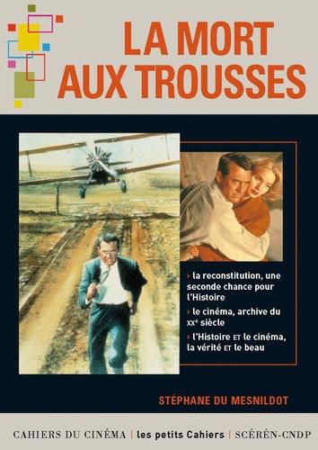 Stéphane Du Mesnildot - La Mort aux trousses.