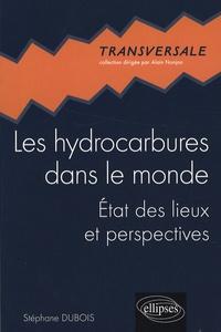 Stéphane Dubois - Les hydrocarbures dans le monde.