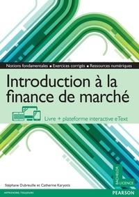 Stéphane Dubreuille et Catherine Karyotis - Introduction à la finance de marché.