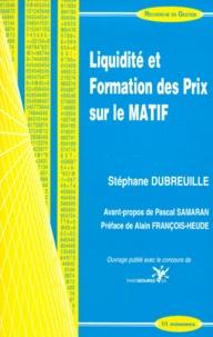 Stéphane Dubreuille - Liquidité et formation des prix sur le MATIF.