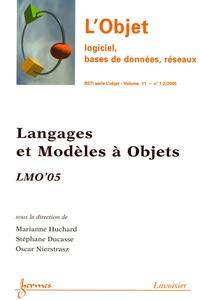 Stéphane Ducasse et Marianne Huchard - Langages et modèles à objets : LMO'05.