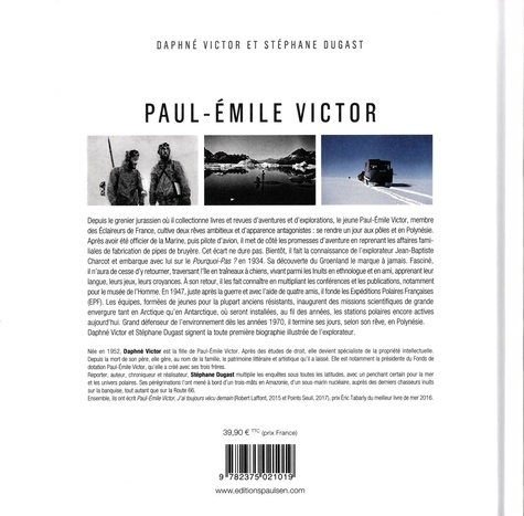Paul-Emile Victor. Le rêve et l'action