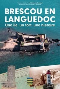 Stéphane Durand - Brescou en Languedoc - Une île, un fort, une histoire.