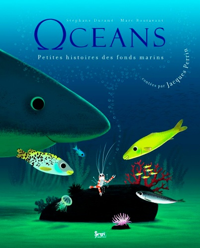 Stéphane Durand et Marc Boutavant - Océans - Petites histoires des fonds marins. 1 CD audio