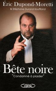 Stéphane Durand-Souffland et Eric Dupond-Moretti - Bête noire - Condamné à plaider.