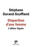 Stéphane Durand-Souffland - Disparition d'une femme - L'affaire Viguier.