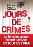 Stéphane Durand-Souffland et Pascale Robert-Diard - Jours de crimes - Récits.