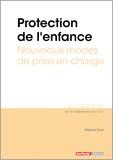 Stéphane Durin - Protection de l'enfance - Nouveaux modes de prise en charge.