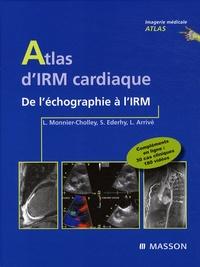 Stéphane Ederhy et Laurence Monnier-Cholley - Atlas d'imagerie cardiaque - De l'échographie à l'IRM.