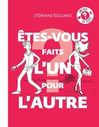 Stéphane Edouard - Etes-vous faits l'un pour l'autre ?.