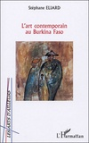 Stéphane Eliard - L'art contemporain au Burkina Faso.