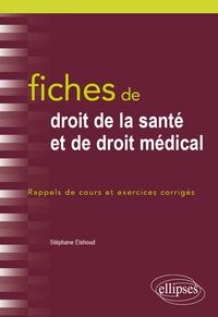 Stéphane Elshoud - Fiches de droit de la santé et de droit médical - Rappels de cours et exercices corrigés.