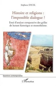 Stéphane Encel - Histoire et religions, l'impossible dialogue.