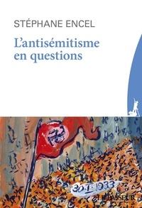 Stéphane Encel - L'antisémitisme en questions.