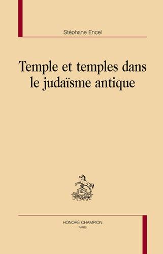Stéphane Encel - Temple et temples dans le Judaïsme antique.