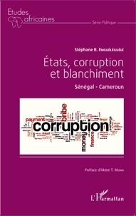 Stéphane Enguéléguélé - Etats, corruption et blanchiment - Sénégal - Cameroun.