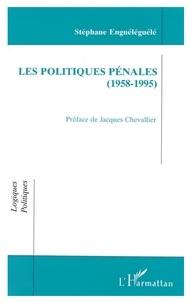 Stéphane Enguéléguélé - Les politiques pénales, 1958-1995.