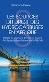 Stéphane Essaga - Les sources du droit des hydrocarbures en Afrique.