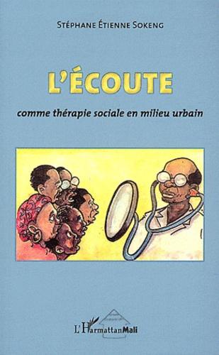 Stéphane Etienne Sokeng - L'écoute comme thérapie sociale en milieu urbain.