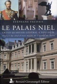 Stéphane Faudais - Le palais Niel - Grand quartier général à Toulouse.