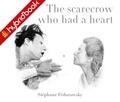 Stéphane Fédorowsky - The Scarecrow Who Had a Heart - Hybrid'Book.