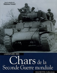 Stéphane Ferrard et  Collectif - Chars de la Seconde Guerre mondiale.