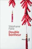 Stéphane Fière - Double bonheur.