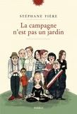 Stéphane Fière - La campagne n'est pas un jardin.