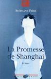 Stéphane Fière - La Promesse de Shanghai.
