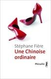 Stéphane Fière - Une chinoise ordinaire.