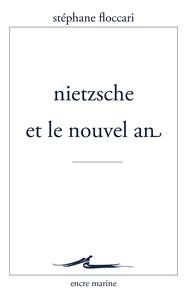 Stéphane Floccari - Nietzsche et le nouvel an.