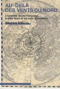 Stéphane François - Au delà des vents du nord - L'extrême droite, le pôle nord et les indo-européens.