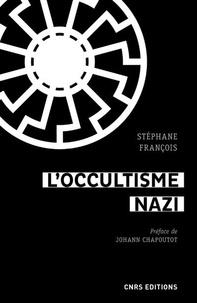 Stéphane François - L'occultisme nazi - Entre la SS et l'ésotérisme.