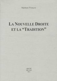 """Stéphane François - La Nouvelle Droite et la """"Tradition""""."""