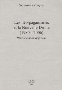 Stéphane François - Les néo-paganismes et la Nouvelle Droite (1980-2006) - Pour une autre approche.