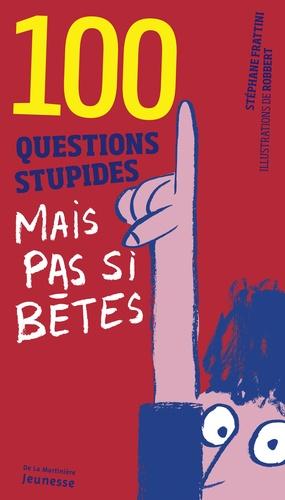 Stéphane Frattini et  Robbert - 100 questions stupides mais pas si bêtes.