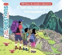 Stéphane Frattini et  Nikol - C'est où, cet endroit incroyable? 100lieux du monde à découvrir.