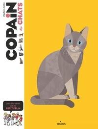 Stéphane Frattini et Frédérique Vayssières - Copain des chats - Pour tout savoir sur ton petit félin.