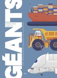 Stéphane Frattini et  Studio MUTI - Géants - Les véhicules et engins les plus fous.