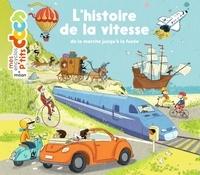 Stéphane Frattini et Stéphanie Ledu - L'histoire de la vitesse - De la marche jusqu'à la fusée.