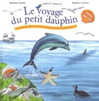 Stéphane Frattini et Sandrine Lefebvre - Le voyage du petit dauphin. 1 CD audio