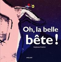Stéphane Frattini - Oh la belle bête !.