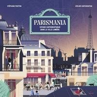 Stéphane Frattini et  Atelier Cartographik - Parismania - Voyage cartographique dans la ville lumière.