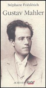 Stéphane Friédérich - Gustav Mahler.