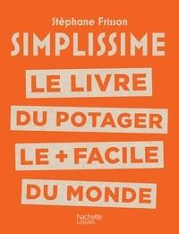 Le livre du potager le + facile du monde - Stéphane Frisson  
