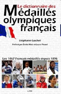Stéphane Gachet - Le dictionnaire des Médaillés olympiques français.