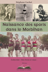 Stéphane Gachet - Naissance des sports dans le Morbihan.
