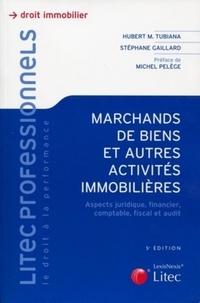 Stéphane Gaillard et Hubert Tubiana - Les marchands de biens - Et autres activités immobilières.
