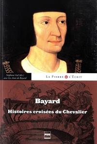Stéphane Gal - Bayard - Histoires croisées du chevalier.