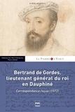 Stéphane Gal et Mark Greengrass - Bertrand de Gordes, lieutenant général du roi en Dauphiné - Correspondance reçue (1572).